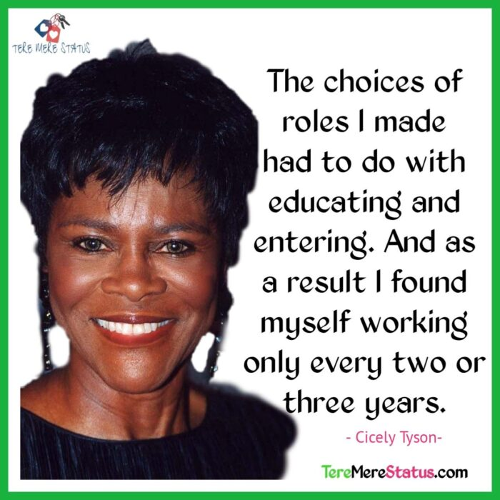 Cicely Tyson Quotes, Cicely Tyson Movie Quotes,